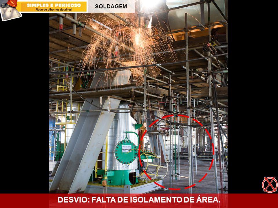 DESVIO: FALTA DE ISOLAMENTO DE ÁREA.