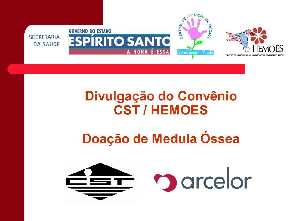 Divulgação do Convênio CST / HEMOES Doação de Medula Óssea