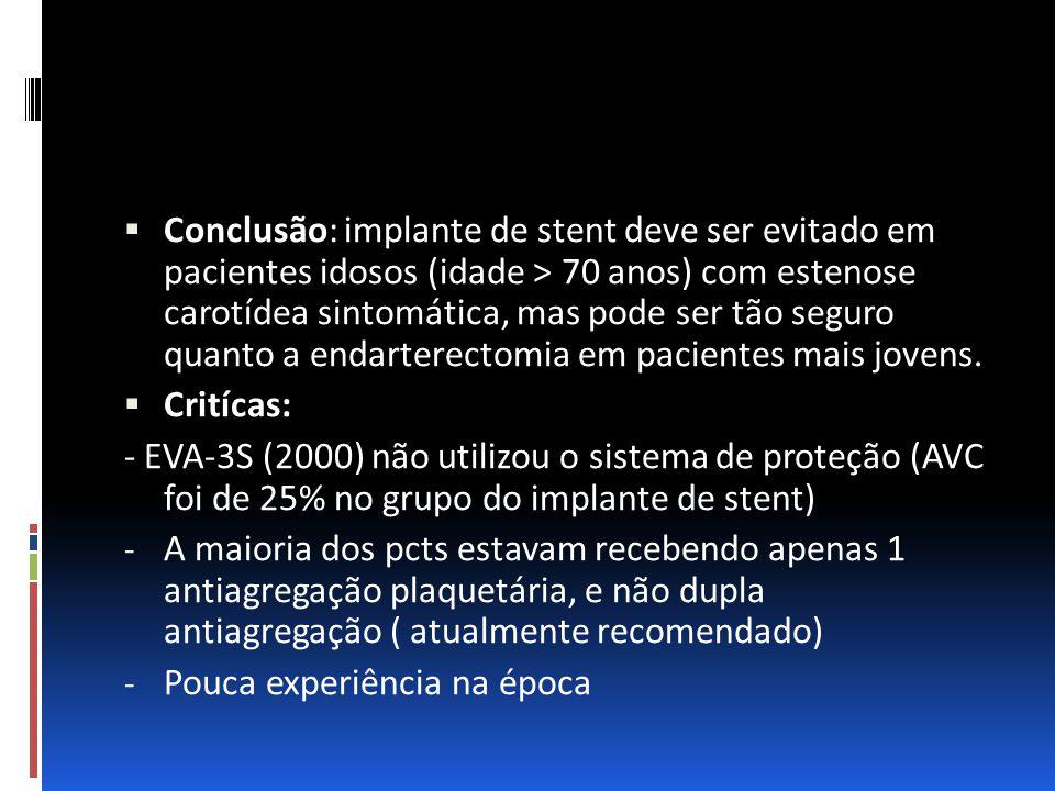 Conclusão: implante de stent deve ser evitado em pacientes idosos (idade > 70 anos) com estenose carotídea sintomática, mas pode ser tão seguro quanto a endarterectomia em pacientes mais jovens.