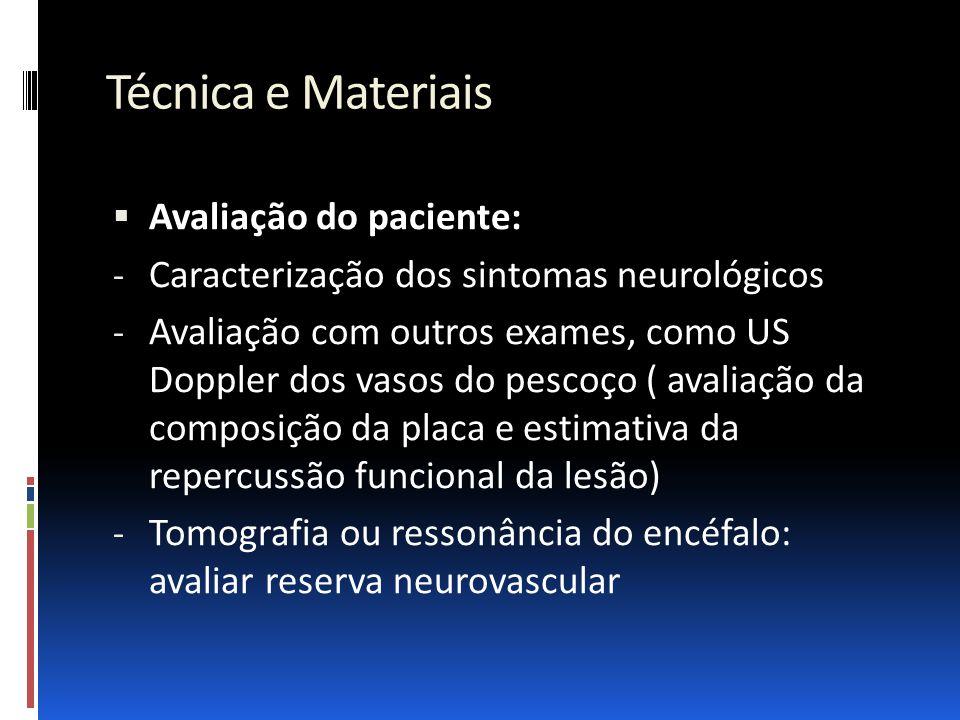 Técnica e Materiais Avaliação do paciente: