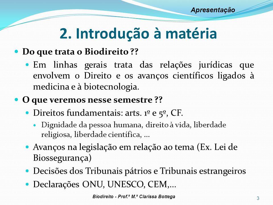 2. Introdução à matéria Do que trata o Biodireito