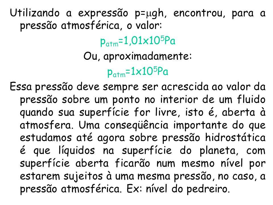 Utilizando a expressão p=gh, encontrou, para a pressão atmosférica, o valor: