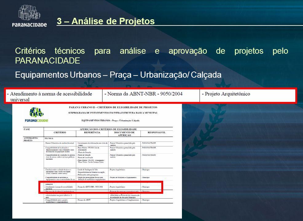 3 – Análise de Projetos Critérios técnicos para análise e aprovação de projetos pelo PARANACIDADE.