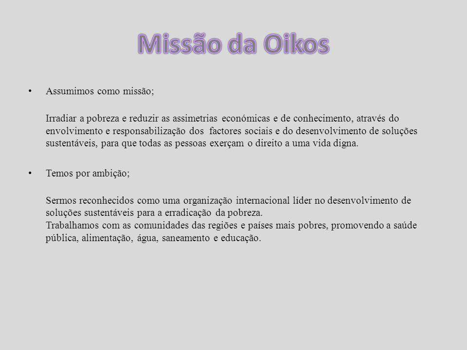 Missão da Oikos Assumimos como missão;