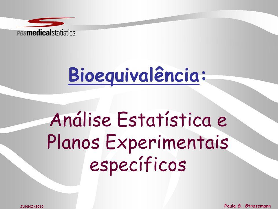 Bioequivalência: Análise Estatística e Planos Experimentais específicos