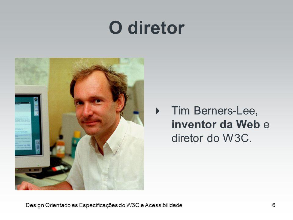 Design Orientado as Especificações do W3C e Acessibilidade