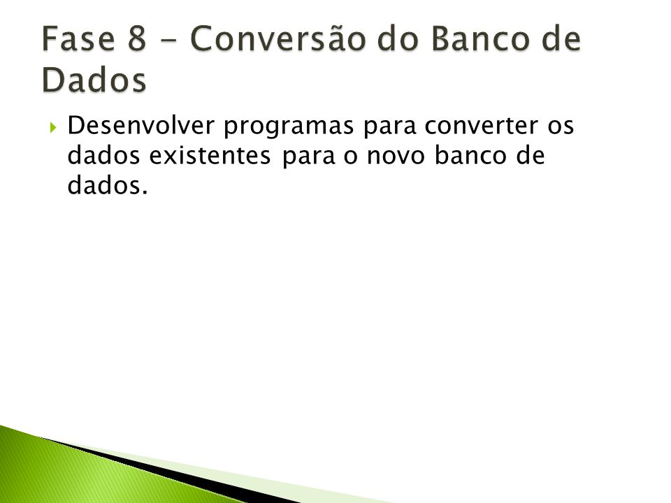 Fase 8 - Conversão do Banco de Dados