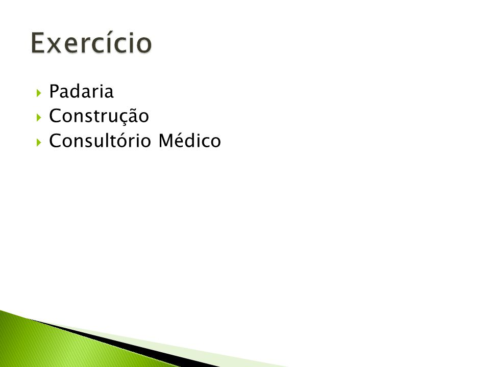 Exercício Padaria Construção Consultório Médico