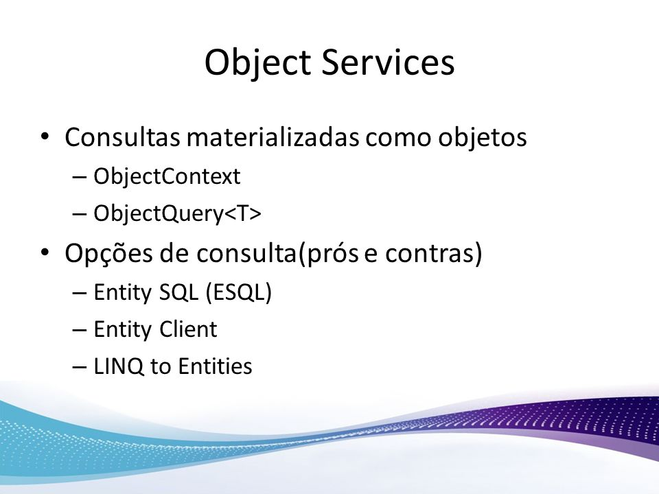 Object Services Consultas materializadas como objetos