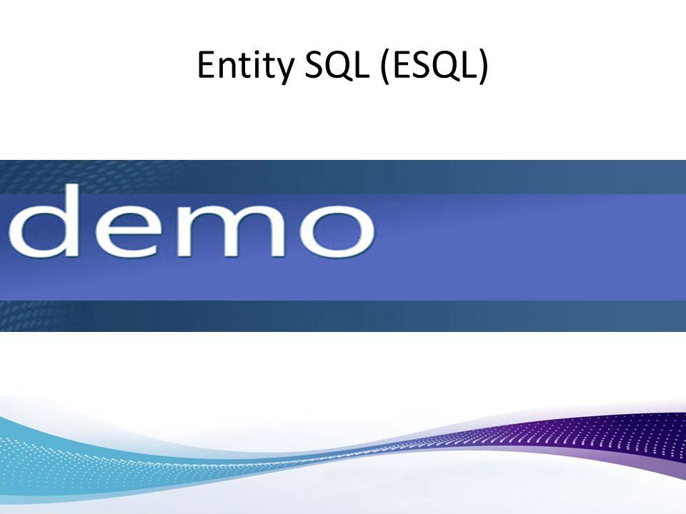 Entity SQL (ESQL)
