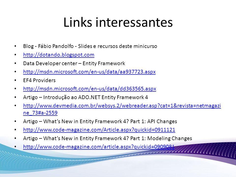 Links interessantes Blog - Fábio Pandolfo - Slides e recursos deste minicurso. http://dotando.blogspot.com.