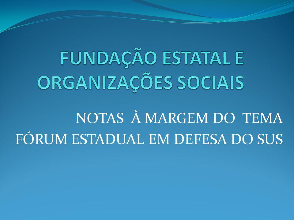 FUNDAÇÃO ESTATAL E ORGANIZAÇÕES SOCIAIS