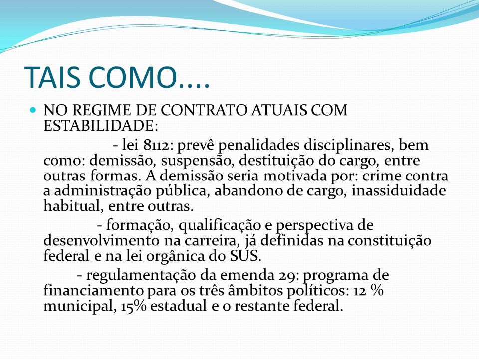 TAIS COMO.... NO REGIME DE CONTRATO ATUAIS COM ESTABILIDADE: