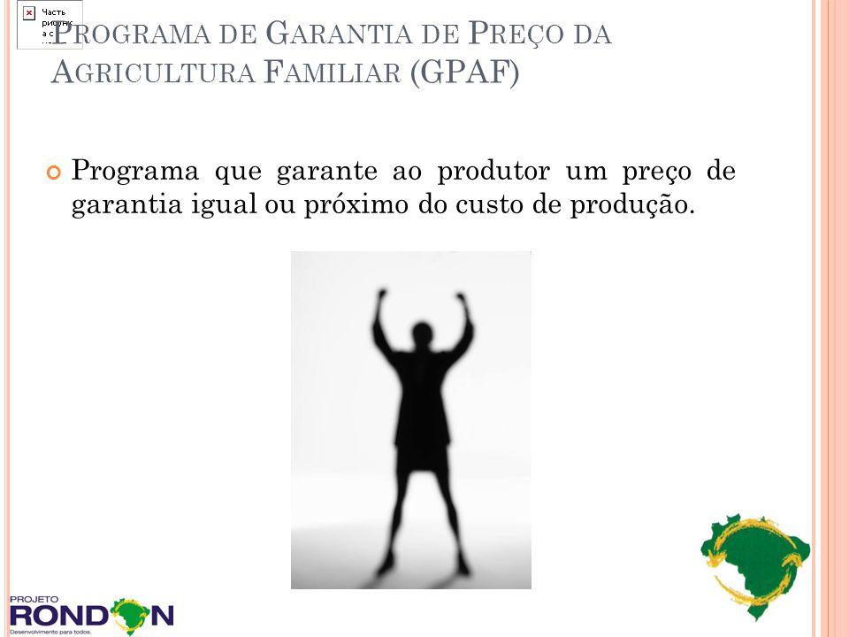 Programa de Garantia de Preço da Agricultura Familiar (GPAF)