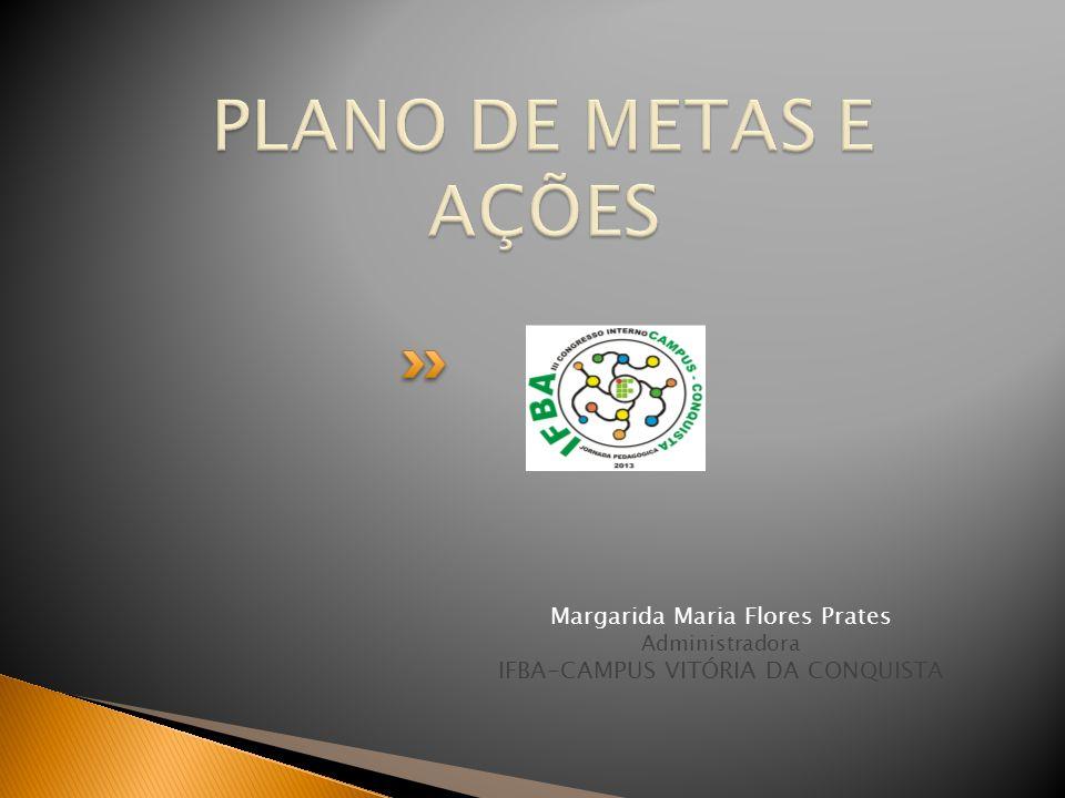 PLANO DE METAS E AÇÕES Margarida Maria Flores Prates