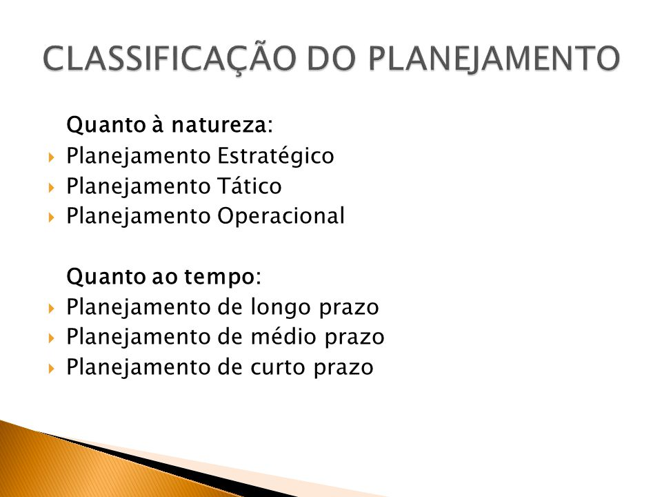 CLASSIFICAÇÃO DO PLANEJAMENTO