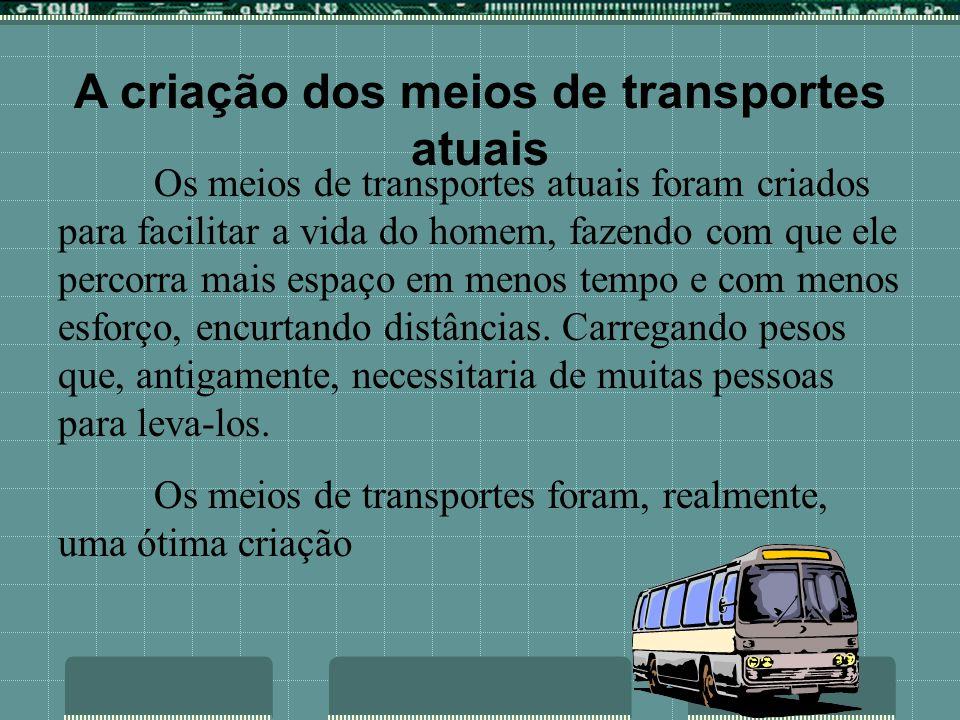 A criação dos meios de transportes atuais