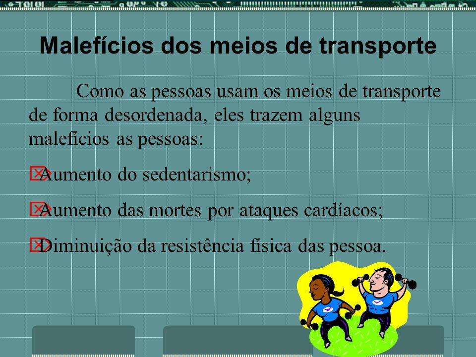 Malefícios dos meios de transporte
