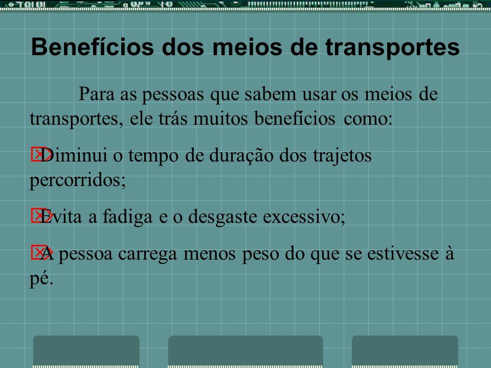 Benefícios dos meios de transportes