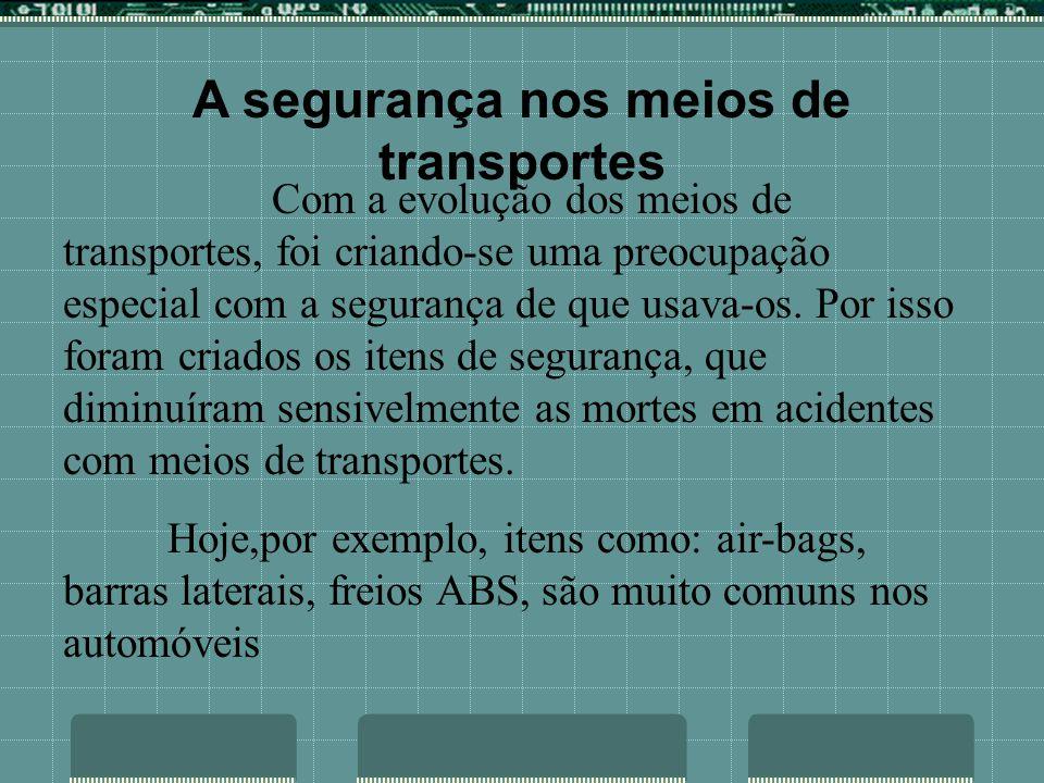 A segurança nos meios de transportes