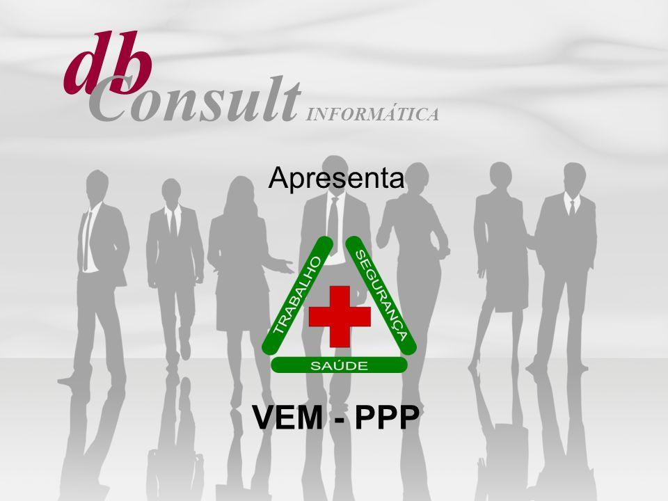 db Consult INFORMÁTICA Apresenta VEM - PPP