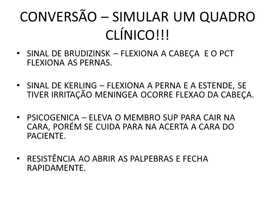CONVERSÃO – SIMULAR UM QUADRO CLÍNICO!!!