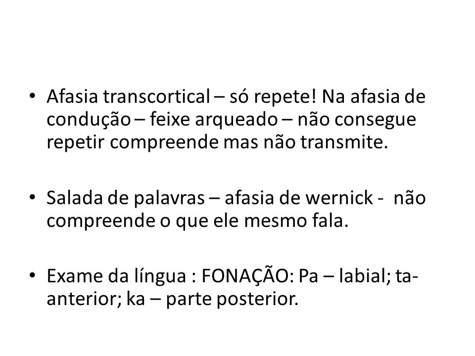 Afasia transcortical – só repete