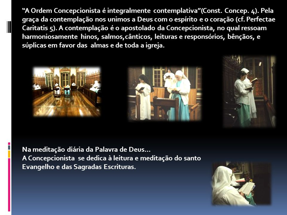A Ordem Concepcionista é integralmente contemplativa (Const. Concep