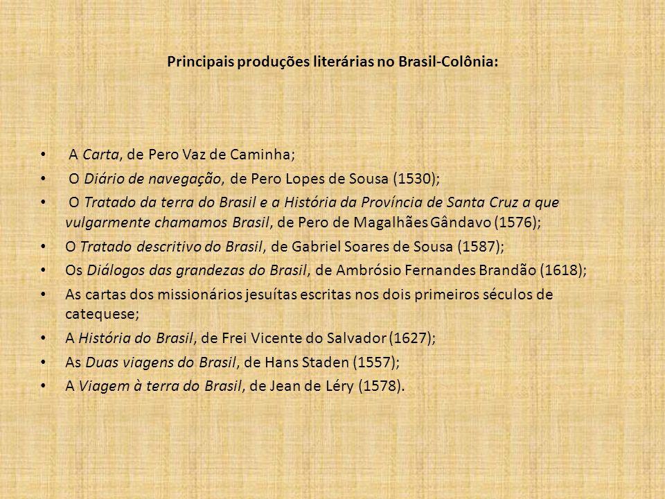 Principais produções literárias no Brasil-Colônia: