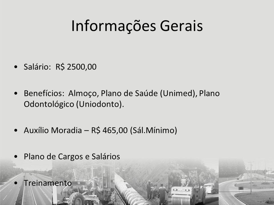 Informações Gerais Salário: R$ 2500,00