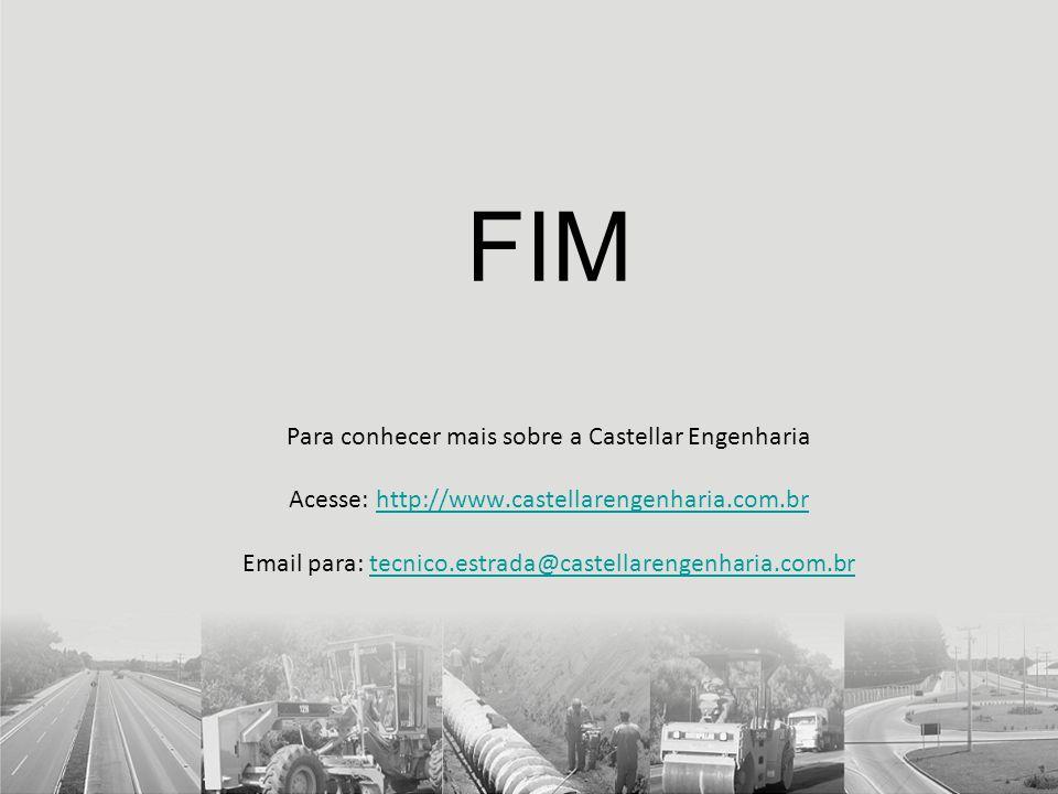 FIM Para conhecer mais sobre a Castellar Engenharia Acesse: http://www
