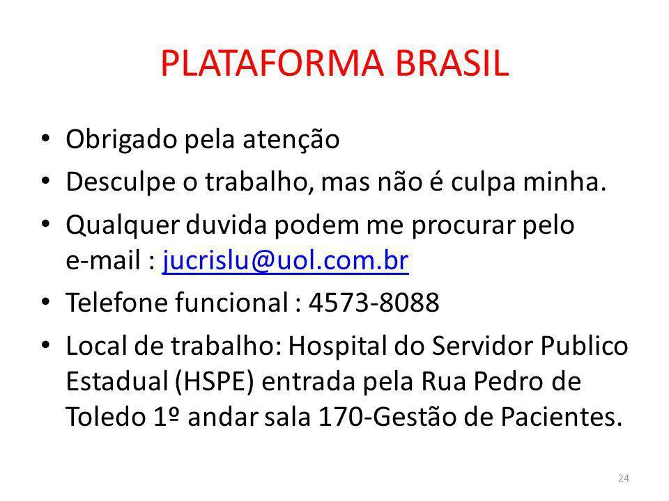 PLATAFORMA BRASIL Obrigado pela atenção