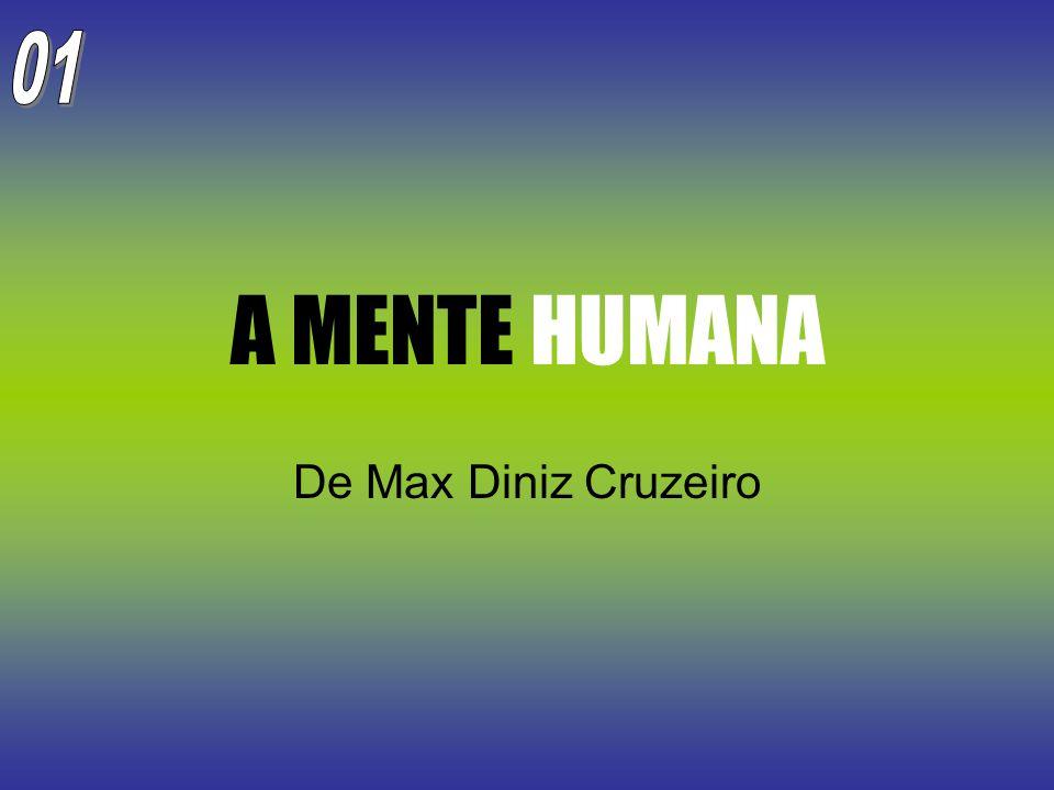 01 A MENTE HUMANA De Max Diniz Cruzeiro