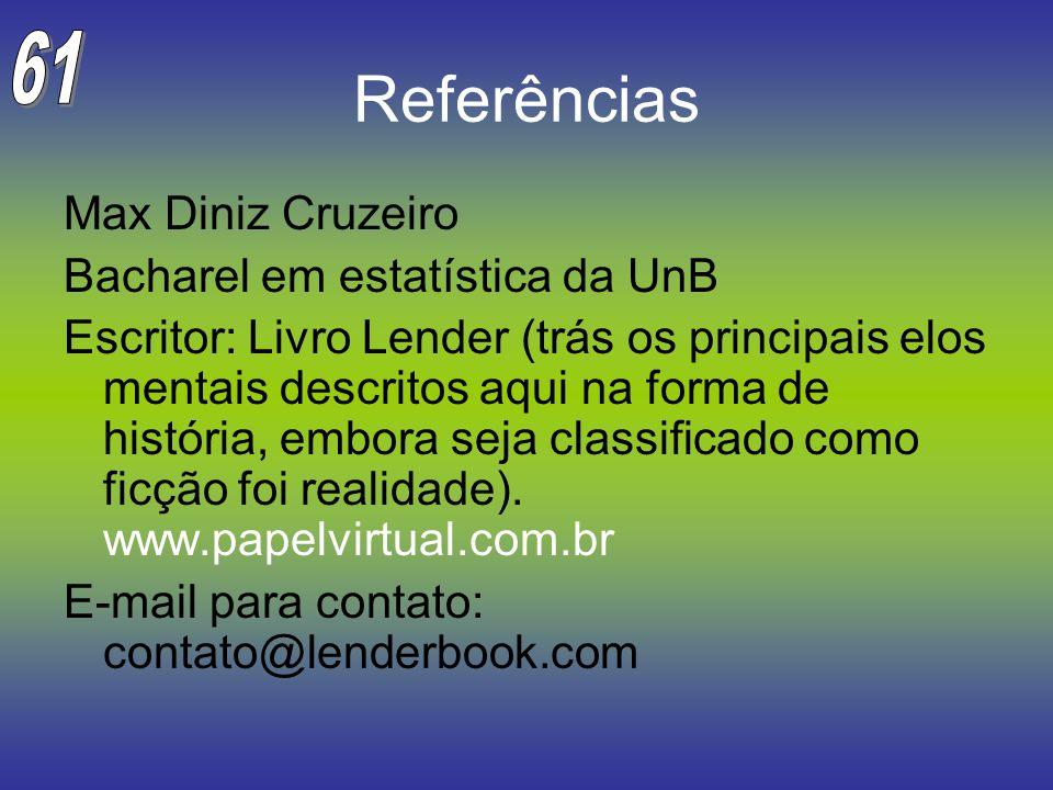 Referências 61 Max Diniz Cruzeiro Bacharel em estatística da UnB