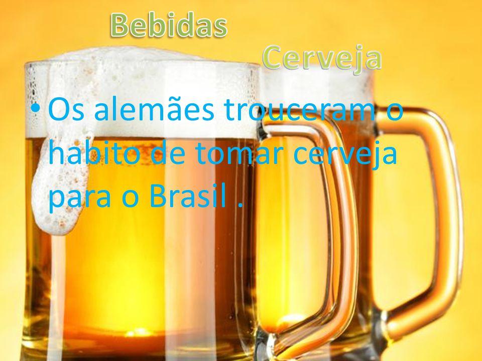 Bebidas Cerveja Os alemães trouceram o habito de tomar cerveja para o Brasil .