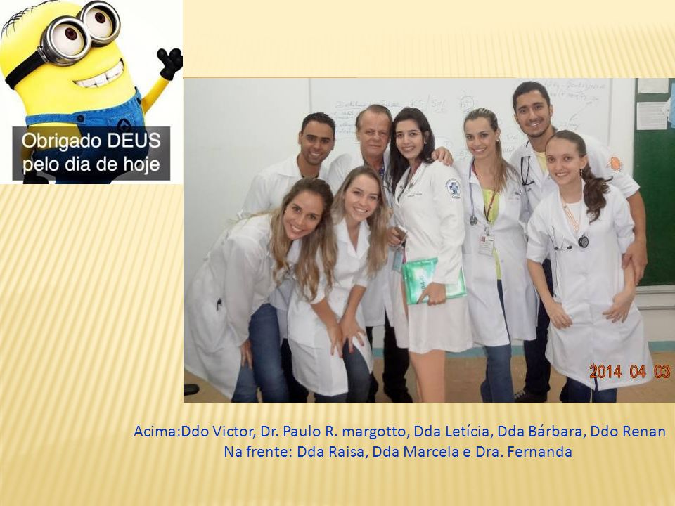 Na frente: Dda Raisa, Dda Marcela e Dra. Fernanda