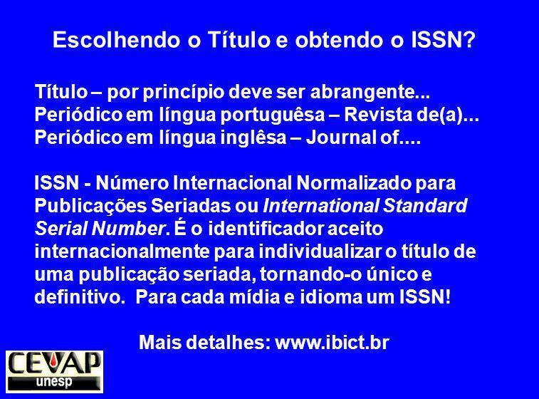 Escolhendo o Título e obtendo o ISSN Mais detalhes: www.ibict.br
