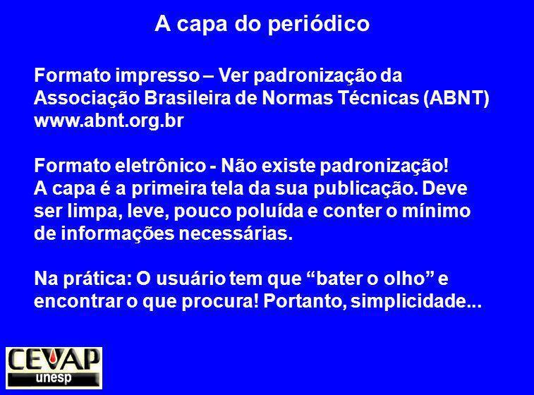 A capa do periódico Formato impresso – Ver padronização da Associação Brasileira de Normas Técnicas (ABNT)