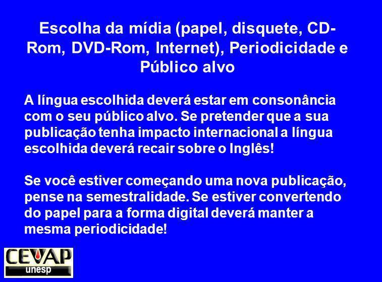 Escolha da mídia (papel, disquete, CD-Rom, DVD-Rom, Internet), Periodicidade e Público alvo