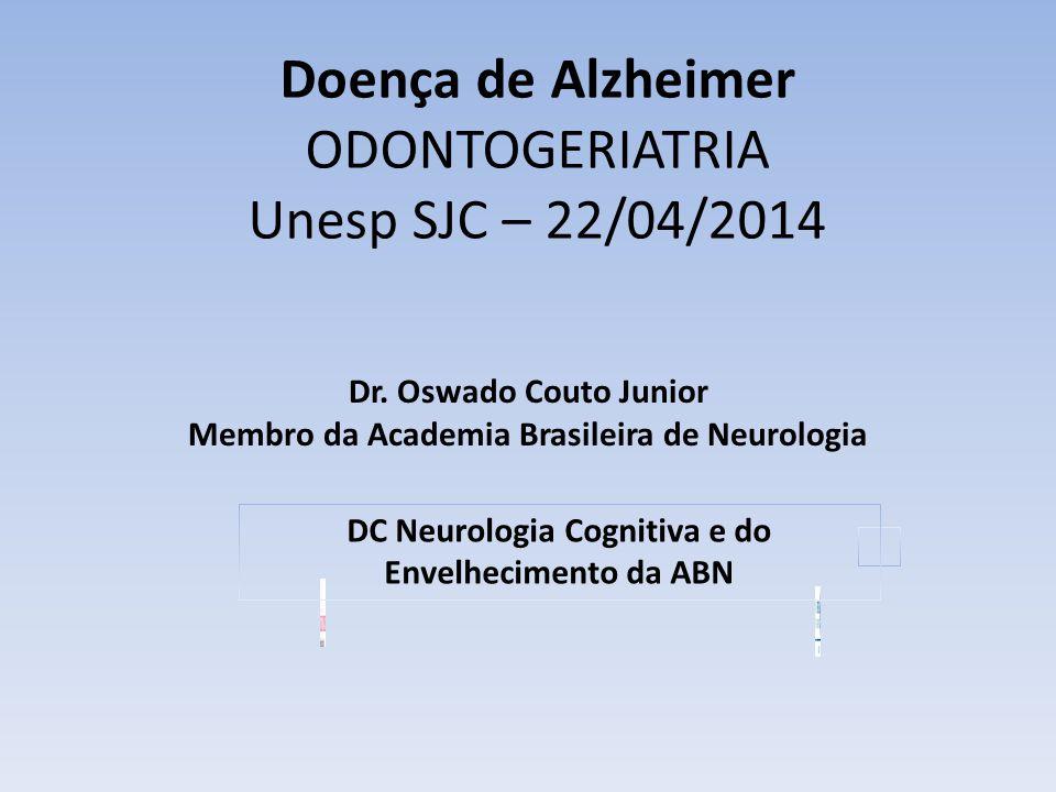 Doença de Alzheimer ODONTOGERIATRIA Unesp SJC – 22/04/2014