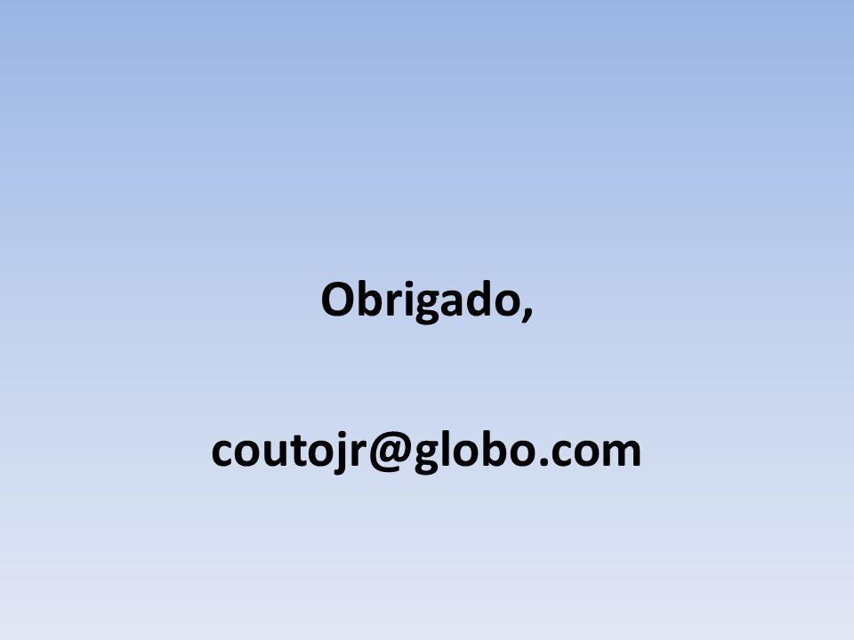 Obrigado, coutojr@globo.com