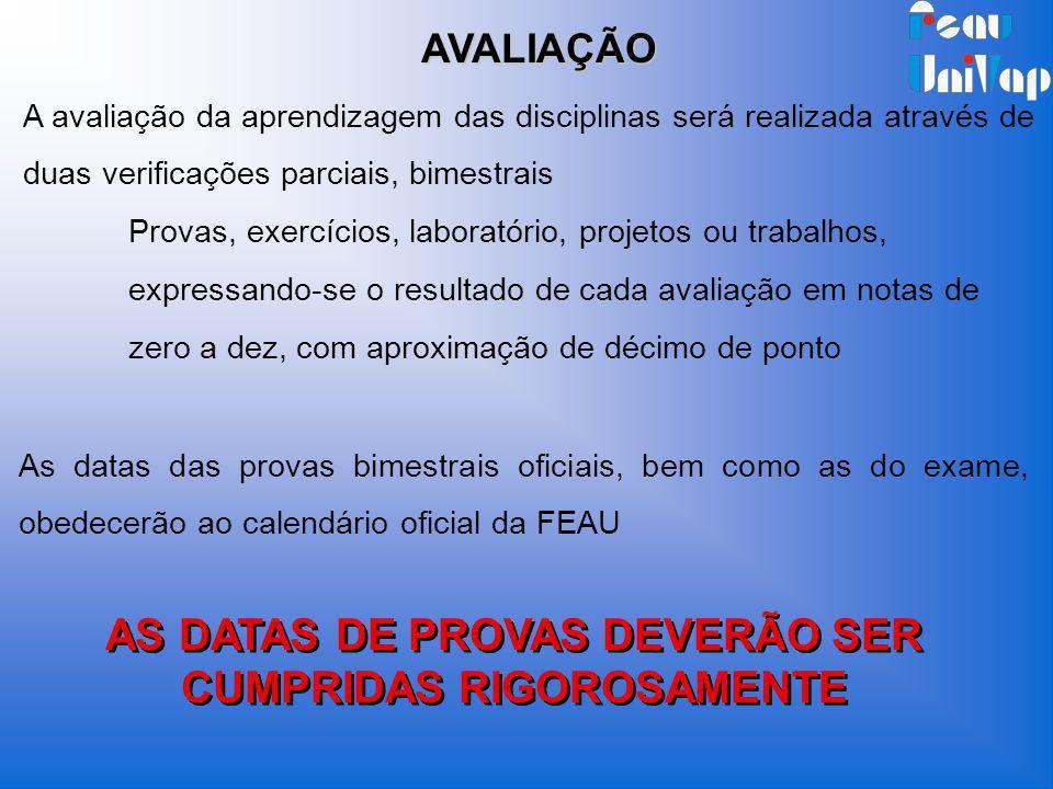 AS DATAS DE PROVAS DEVERÃO SER CUMPRIDAS RIGOROSAMENTE