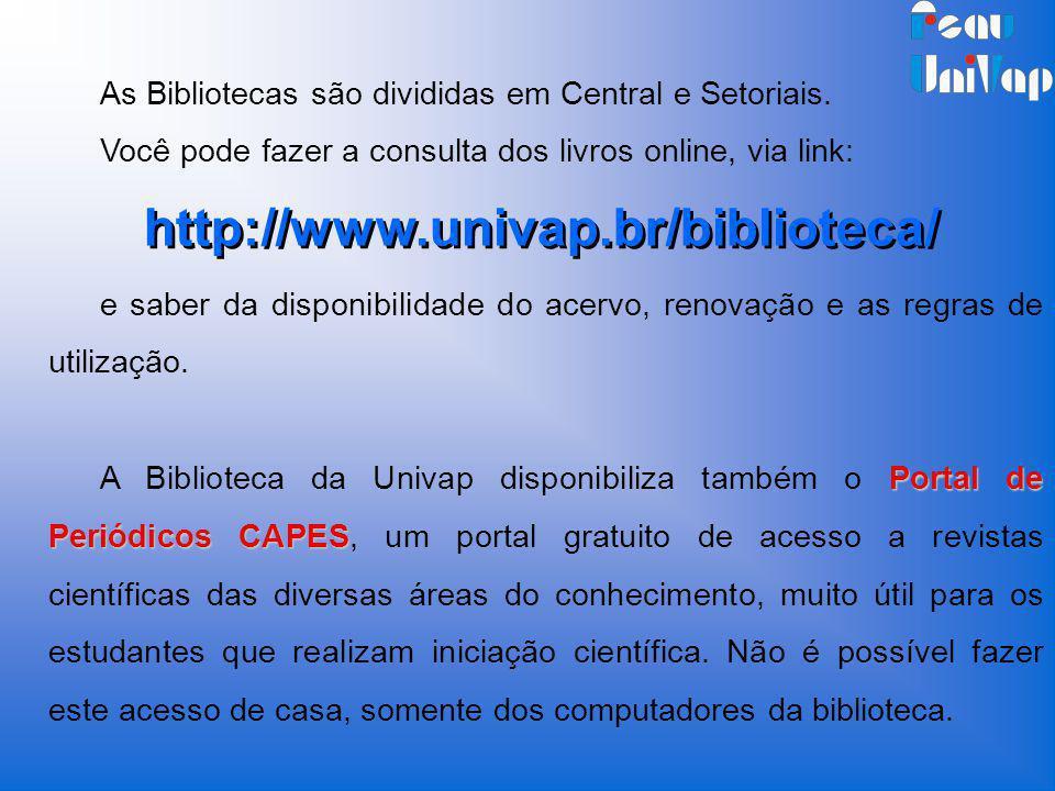 As Bibliotecas são divididas em Central e Setoriais.