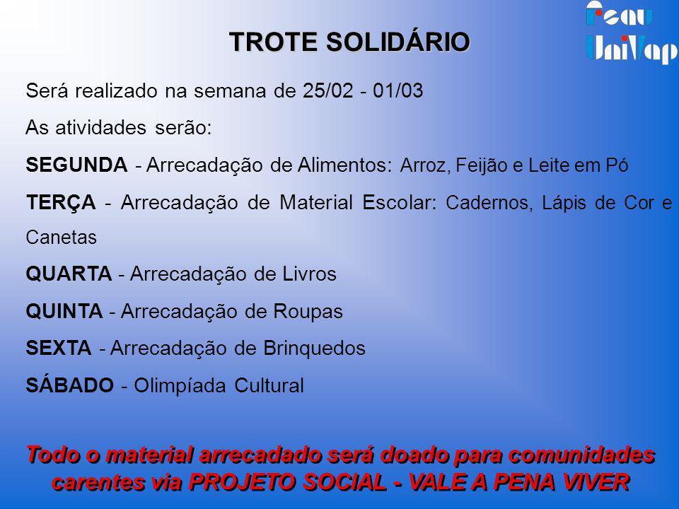 TROTE SOLIDÁRIO Será realizado na semana de 25/02 - 01/03. As atividades serão: SEGUNDA - Arrecadação de Alimentos: Arroz, Feijão e Leite em Pó.
