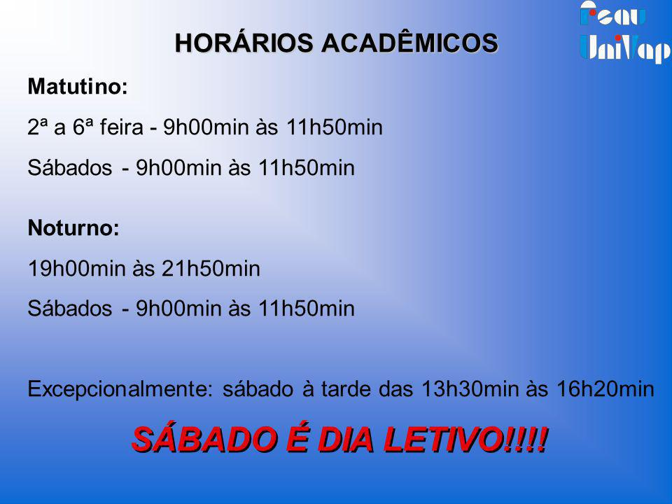 SÁBADO É DIA LETIVO!!!! HORÁRIOS ACADÊMICOS Matutino:
