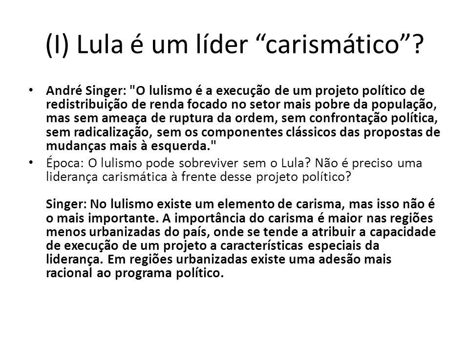 (I) Lula é um líder carismático