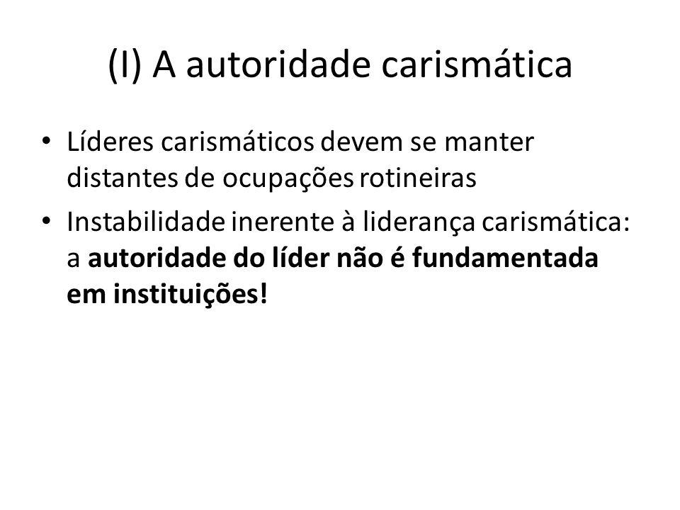 (I) A autoridade carismática
