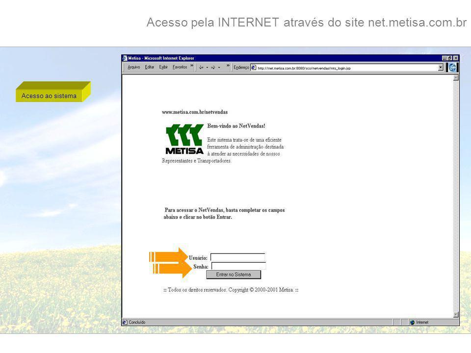 Acesso pela INTERNET através do site net.metisa.com.br