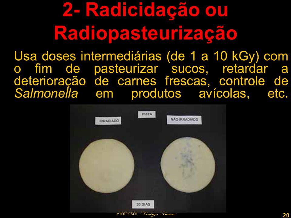 2- Radicidação ou Radiopasteurização