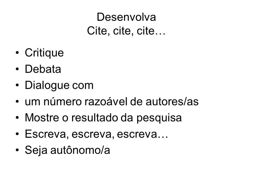 Desenvolva Cite, cite, cite…
